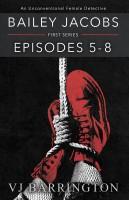 Bailey Jacobs, Episodes 5 to 8